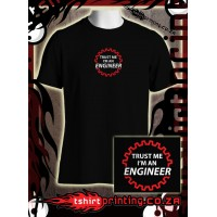 Trust me T-shirt Engineer