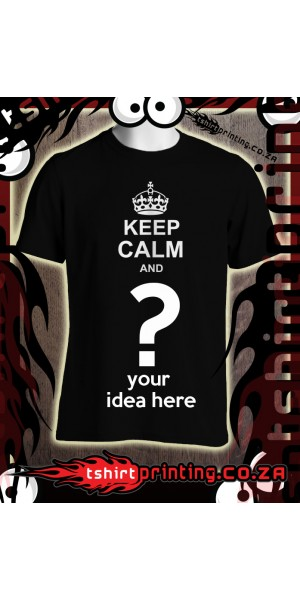 Keep Calm and your idea here