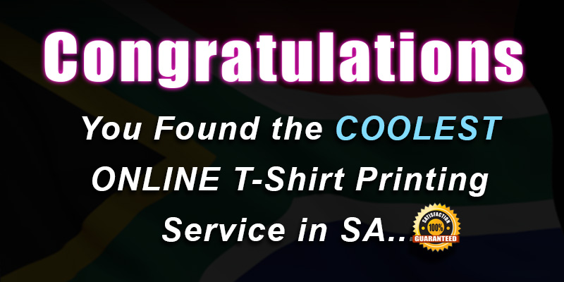 congratulations-you-found-the-coolest-online-t-shirt-printing-service-in-South-Africa